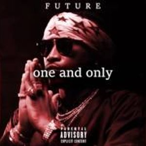 Future - One and Only (mixtape)