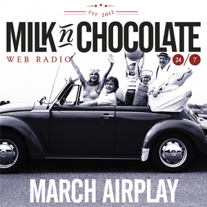 Milk'n'Chocolate's March 2014 Airplay