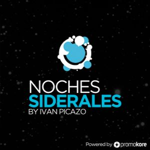 Noches Siderales by Ivan Picazo Radioshow. Program 8