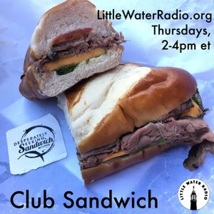 Club Sandwich #104 08-17-17 littlewaterradio.com