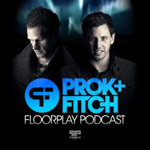 Prok & Fitch - Floorplay Podcast April 2014