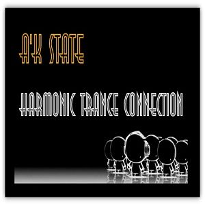 Harmonic Trance Connection Episode 004 with AK STATE