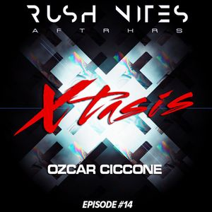 EP #14 XTASIS - Ozcar Ciccone Closing 2K16 Session