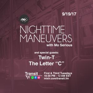 "Nighttime Maneuvers w/ Mo Serious on Transit.FM (9/19/17) feat. DJ Twin-T & The Letter ""C"""