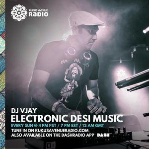 DJ Vjay - Electronic Desi Music - Rukus Avenue Radio Show #34