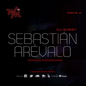 We Must Radio Show #15 - Dj Guest - Sebastián Arévalo - dj set part1