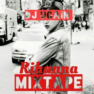 Rihanna Mixtape - DJ UGain