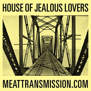 House of Jealous Lovers 25/08/15
