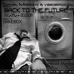 Grindbox -  Back To The Future 006 Guest Mix @ Vibes Radio Station 02 May 2011