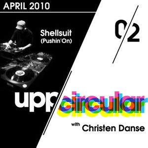 Upp/Circular podcast 02 - Featuring Shellsuit and Christen Danse