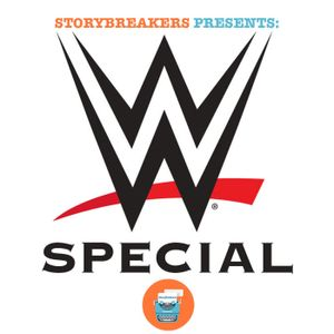 #83 - WWE Special & Storybreakers Update!