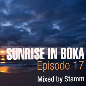 Sunrise in Boka EP. 17 Mixed by Stamm