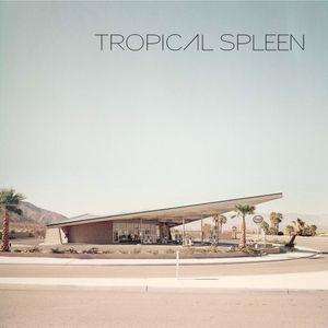 The Tropical Spleen Edition