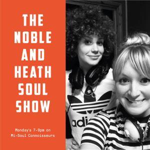 The Noble & Heath Soul Show 5/10/2018