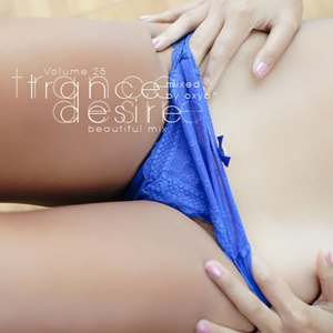 Trance desire volume 25 mixed by oxya by i trance for Trance house music