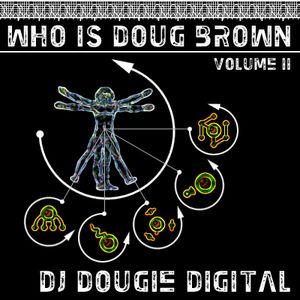 Who Is Doug Brown (Volume II)