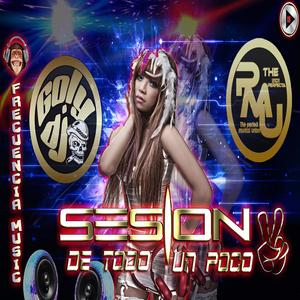 SESION DE TODO UN POCO VOL 2 GOLY DJ