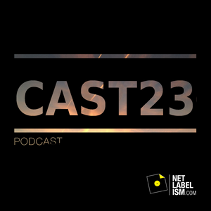 Netlabelism Cast 23 - Mixed by Warren Daly