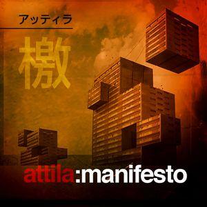 Attila: Manifesto