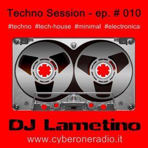 CyberOneRadio Techno Session - DJ Lametino - episode # 010