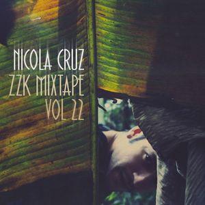 ZZK Mixtape Vol. 22 - Nicola Cruz