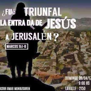¿FUE TRIUNFAL LA ENTRADA DE JESUS A JERUSALEN? (Marcos 11:1-11) - Pastor Omar Muniozguren