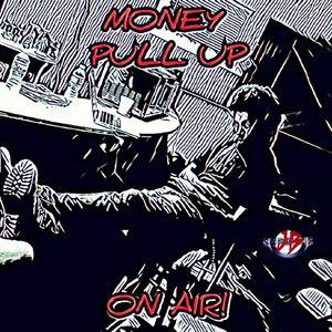 money pull up!