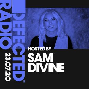 Defected Radio Show presented by Sam Divine - 23.07.20