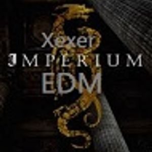 Imperium EDM Session # 33 (Xexer EDMl)