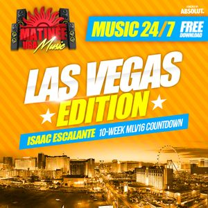 Matinee USA Music 24/7 - Las Vegas Edition - ISAAC ESCALANTE- Peak Hour Set