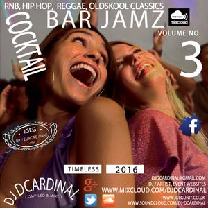 DJ DCardinal, RNB & Hip Hop, Reggae, - Timeless Cocktail Bar Jamz III