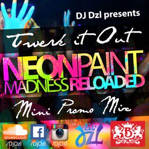 DJ Dzl - Twerk It Out [Neon Paint Madness Promo Mix]