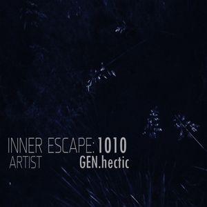 Inner Escape exclusive 1010: GEN.hectic