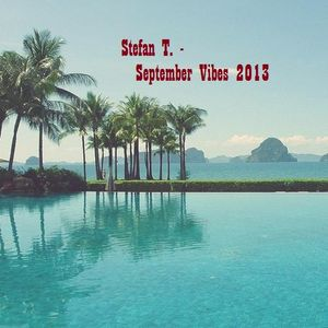 Stefan T. - September Vibes '13