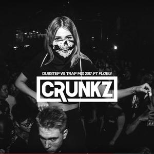 Crunkz & FLOBU - Dubstep Vs. Trap Mix 2017