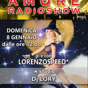 LORENZOSPEED presents AMORE Radio Show 682 Domenica 8 Gennaio 2017 with DJ LORY