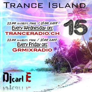 Dj carl E pres Trance Island 015 (Special episode_Emotional uplifting Trance)