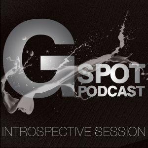 G Spot Podcast - Introspective Session