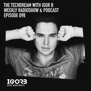 The Techdream With Igor B Episode 098