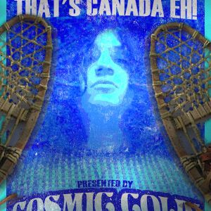 2013/10/05 Cosmic Colin - Snowshoes & Igloos That's Canada Eh!