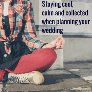 045: Staying cool, calm & collected when planning your wedding