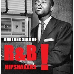 ANOTHER SLAB OF R&B HIPSHAKERS!