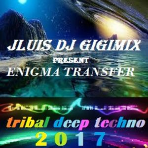 Enigma transfer Mix 2017 by Jluis DJ Gigimix Production mp3(42.7MB)