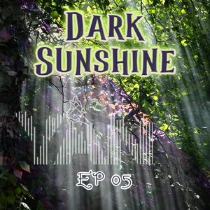Dark sunshine EP 005 with  yan fernando