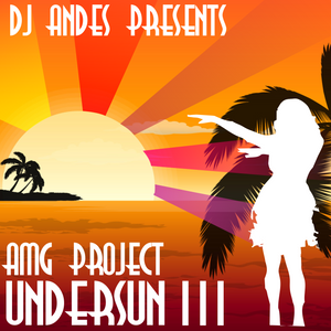DJ ANDES Presents AMG Project Undersun 3