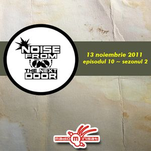 Noise from The NextDoor - ep.10/sezonul2