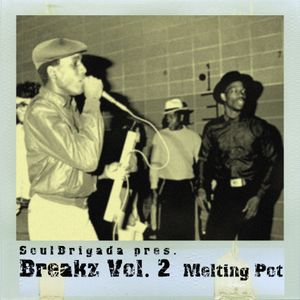 SoulBrigada pres. Breakz Vol. 2 (Melting Pot)