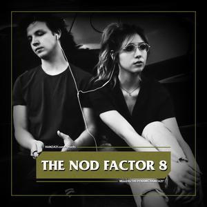 The Nod Factor 8