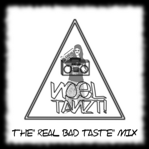 """The """"Real bad taste"""" Mix"""
