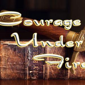 """""""Courage Under Fire"""" - Audio"""
